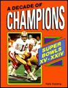 A Decade Of Champions: Super Bowls Xv To Xxiv - Nathan Aaseng