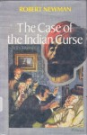 The Case of the Indian Curse - Robert Newman