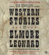 The Complete Western Stories of Elmore Leonard - Elmore Leonard, David Strathairn
