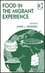Food in the Migrant Experience - Anne J. Kershen