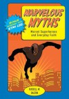 Marvelous Myths: Marvel Superheroes and Everyday Faith - Russell W. Dalton