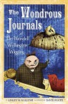 The Wondrous Journals of Dr. Wendell Wellington Wiggins - Lesley M. Blume, David Foote