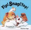 Yip! Snap! Yap! - Charles Fuge