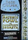 La cassaforte segreta (Artemis Fowl #0.5-1.5) - Tony Fleetwood, Eoin Colfer, Angela Ragusa