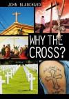 Why the Cross - John Blanchard
