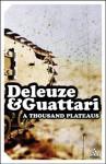 Thousand Plateaus: Capitalism and Schizophrenia II - Gilles Deleuze, Félix Guattari