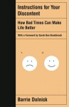 Instructions for Your Discontent: How Bad Times Can Make Life Better - Sarah Ban Breathnach, Barrie Dolnick