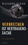 Verbrechen ist Vertrauenssache: Roman (German Edition) - Richard Stark, Dirk van Gunsteren