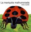 La mariquita malhumorada - Eric Carle