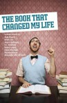 The Book That Changed My Life - Various, Ian Rankin, Brian Cox, Alexander McCall Smith, Scottish Book Trust