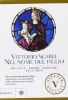 Nel nome del Figlio. Natività, fughe e passioni nell'arte - Vittorio Sgarbi