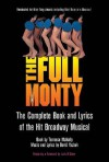 The Full Monty - The Complete Book and Lyrics of the Hit Broadway Musical - Terrence McNally, David Yazbek