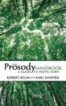 The Prosody Handbook: A Guide to Poetic Form - Robert Beum, Karl Shapiro