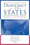 Democracy in the States: Experiments in Election Reform - Bruce E. Cain, Todd Donovan