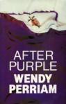 After Purple - Wendy Perriam