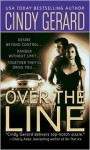 Over the Line (Bodyguard, #4) - Cindy Gerard