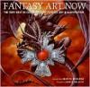 Fantasy Art Now: The Very Best in Contemporary Fantasy Art & Illustration - Martin McKenna