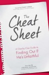 The Cheat Sheet: A Clue-by-Clue Guide to Finding Out If He's Unfaithful - Rea Frey