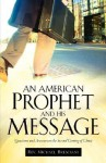 An American Prophet and His Message - Michael Bresciani