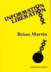 Information Liberation - Brian Martin
