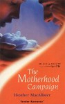 The Motherhood Campaign - Heather MacAllister
