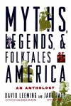 Myths, Legends, and Folktales of America: An Anthology - David A. Leeming, Jake Page