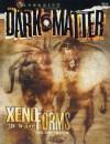 Xenoforms (A Dark Matter(tm) Accessory) - J.D. Wiker, J.D. Wilker