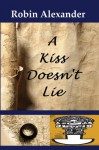 A Kiss Doesn't Lie - Robin Alexander