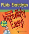 Fluids and Electrolytes Made Incredibly Easy! (Incredibly Easy! Series®) - Lippincott Williams & Wilkins, Springhouse