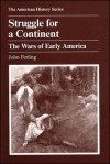 Struggle for a Continent: The Wars of Early America - John Ferling