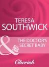 The Doctor's Secret Baby (Mills & Boon Cherish) - Teresa Southwick