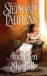 And Then She Fell (Cynster Sisters Duo) - Stephanie Laurens