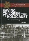 Saving Children from the Holocaust: The Kindertransport - Ann Byers