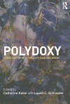 Polydoxy: Theology of Multiplicity and Relation - Catherine Keller, Laurel Schneider