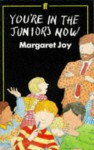 You're In The Juniors Now - Margaret Joy, Joanna Burroughes