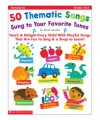 50 Thematic Songs Sung to Your Favorite Tunes: Teach & Delight Every Child With Playful Songs That Are Fun to Sing & a Snap to Learn! - Meish Goldish