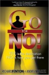 Go for No! Yes is the Destination, No is How You Get There - Richard Fenton, Andrea Waltz