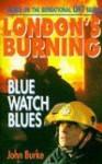 Blue Watch Blues - John A. Burke
