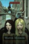 The Water Mirror - Kai Meyer, Elizabeth D. Crawford