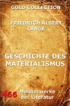 Geschichte des Materialismus (Kommentierte Gold Collection) (German Edition) - Friedrich Albert Lange, Joseph Meyer