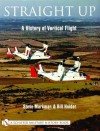 Straight Up: A History of Vertical Flight - Steve Markman, Bill Holder