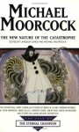 The New Nature of the Catastrophe - Michael Moorcock, Langdon Jones