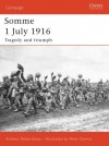 Somme 1 July 1916: Tragedy and triumph - Andrew Robertshaw, Peter Dennis