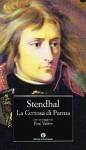 La Certosa di Parma - Stendhal, Franca Zanelli Quarantini, Paul Valéry