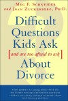 Difficult Questions Kids Ask and Are Afraid to Ask About Divorce - Meg F. Schneider