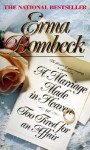A Marriage Made in Heaven: Or Too Tired for an Affair - Erma Bombeck