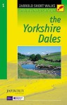 The Yorkshire Dales (Jarrold Short Walks Guides) - Dennis R. Kelsall, Jan Kelsall