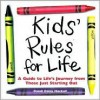 Kids' Rules for Life: A Guide to Life's Journey from Those Just Starting Out - Dandi Daley Mackall