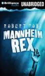Mannheim Rex - Robert Pobi, Peter Berkrot