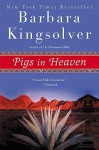 Pigs in Heaven: Novel, a - Barbara Kingsolver
